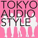 TOKYO AUDIO STYLE