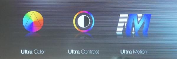 「Ultra Color」(広色域)、「Ultra Contrast」(高コントラスト)、「Ultra Motion」(フレーム補完)の3つのベース技術により高画質化を支える
