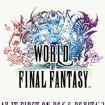 スクエニ PS4/PSVita向けFF新作『WORLD OF FINAL FANTASY』を発表:E3 2015