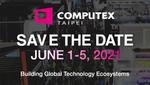 COMPUTEX 2020の中止が決定、2021年6月開催に