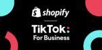 TikTokがShopifyと日本で提携、TikTokへの広告出稿が可能に