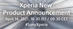 Xperiaシリーズ新製品発表会は14日16時30分から Xperia 1 III?
