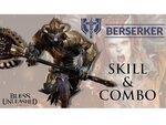 MMORPG『BLESS UNLEASHED PC』公式YouTubeチャンネルで「バーサーカー」のスキル&コンボ紹介動画を公開!