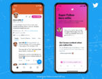 Twitterが「スーパーフォロー」を米国で提供開始、購読者限定のコンテンツをフォロワーに共有し収益化を図る新機能